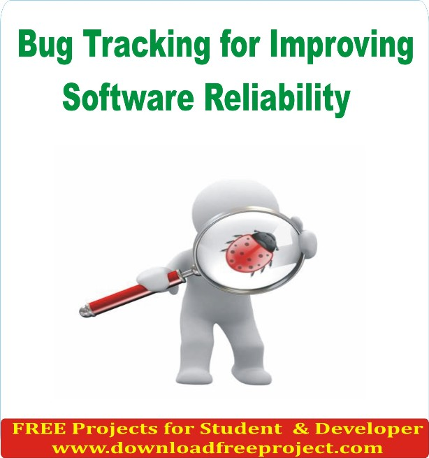 Free Bug Tracking for Improving Software Reliability In Java Projects Download