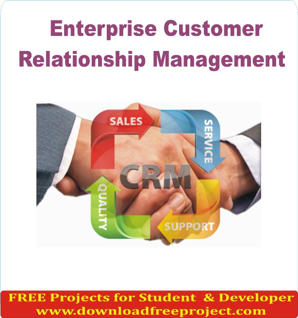 Free Enterprise Customer Relation Ship Management In Java Projects Download