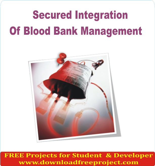 Free Secured Integration of Blood Bank Management In Java Projects Download