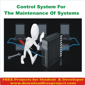 Control System For The Maintenance Of Systems
